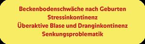 Inkontinenz-Aachen, Stress-Inkontinent, Blasenschwäche, Schwäche der Beckenbodenmuskulatur nach der Geburt, Überaktive Blase